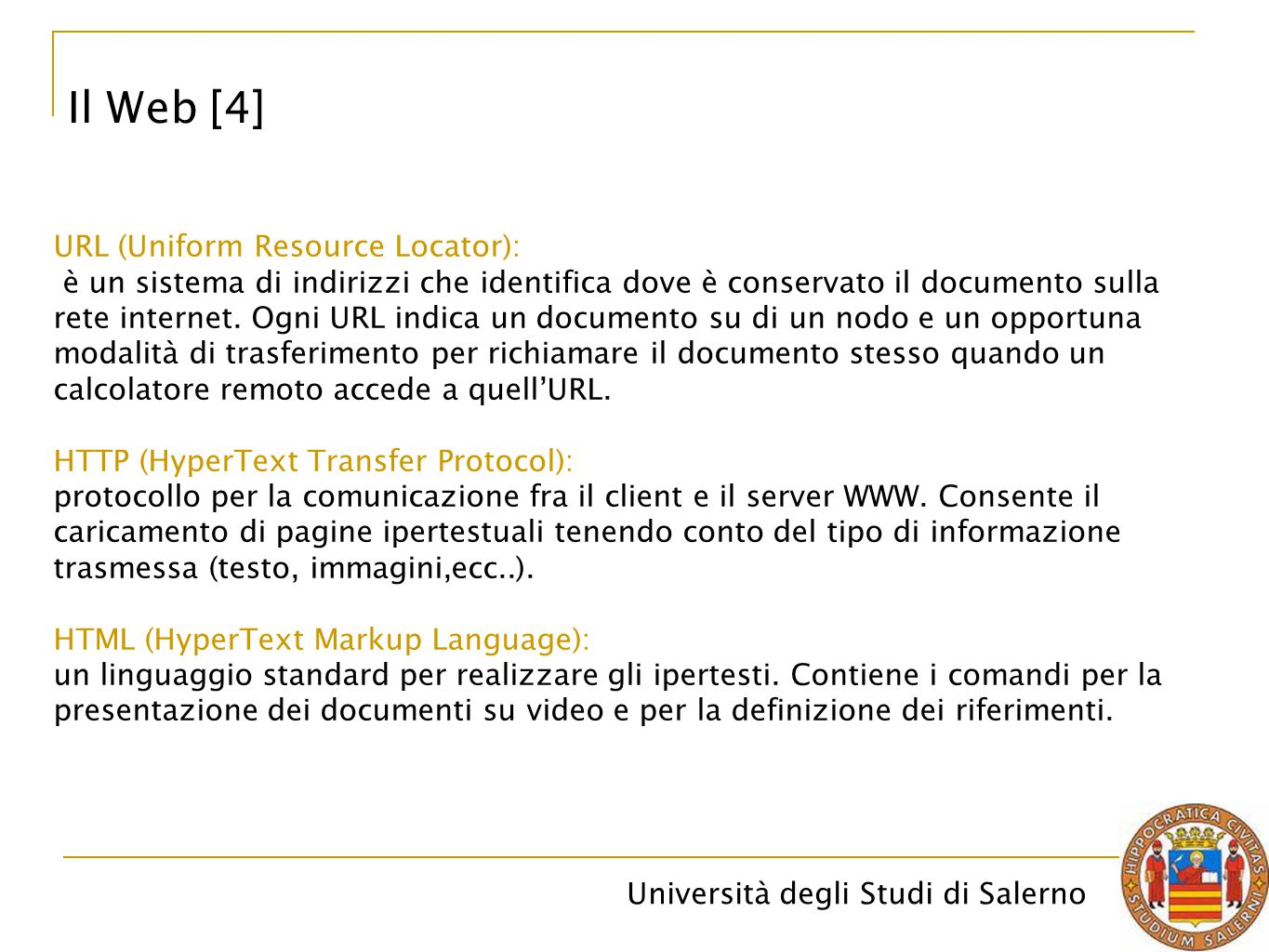 Il Web [4] URL (Uniform Resource Locator):